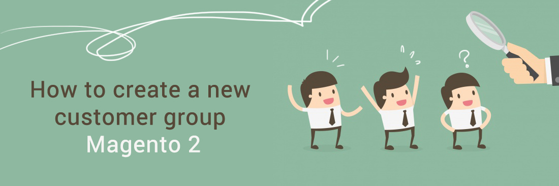 How to manage customers and customers group