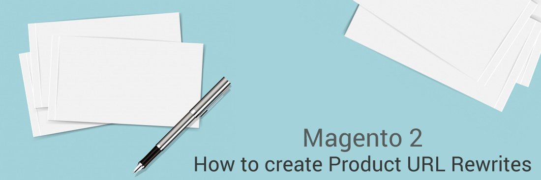 How to Create Product URL Rewrites in Magento 2