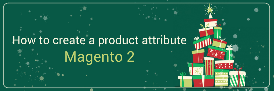How to Create a Product Attribute in Magento 2
