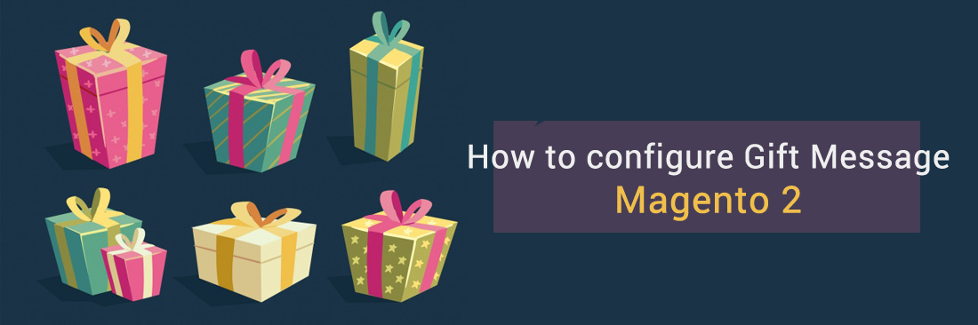 How to Configure Gift Message in Magento 2