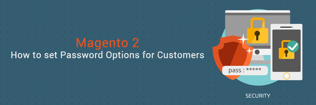 How to Set Password Options for Customers in Magento 2