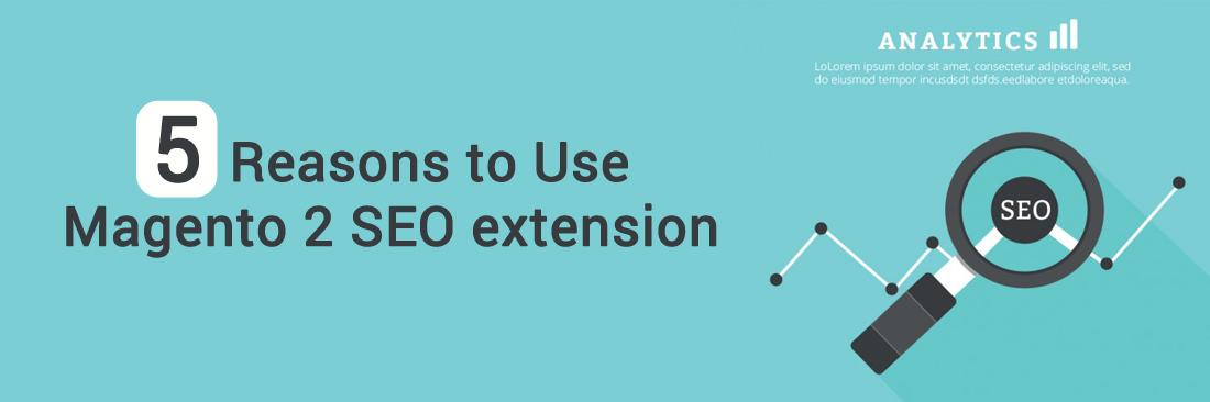Why need Magento 2 SEO extension? Top 5 reasons