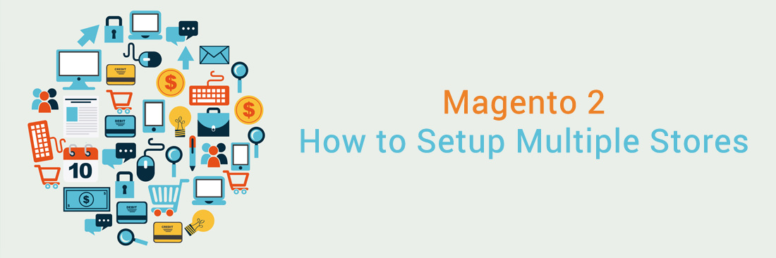 How to Setup Multiple Stores in Magento 2