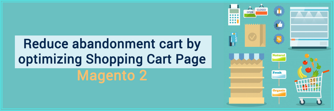 Reduce abandonment cart by optimizing Shopping Cart Page in Magento 2