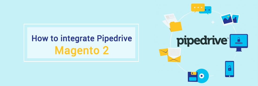 How to integrate Pipedrive with Magento 2