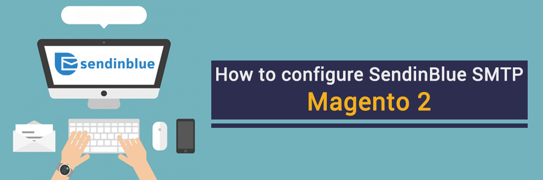 How to configure SendinBlue SMTP in Magento 2