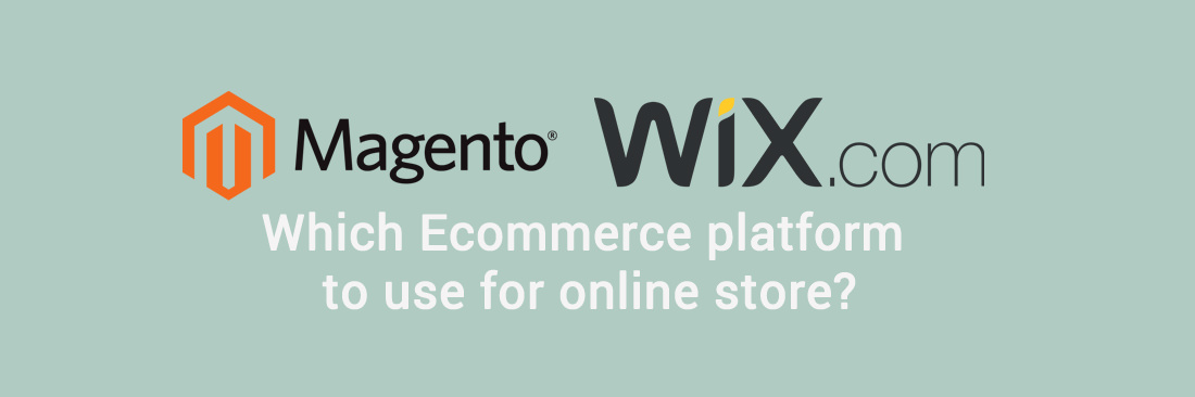 Magento 2 vs Wix: Which Ecommerce platform to use for online store?