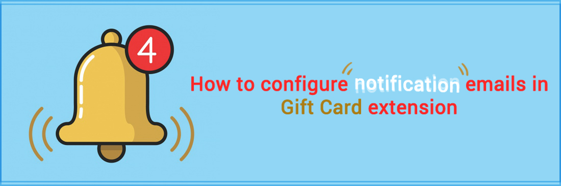 How to configure notification emails in Gift Card extension
