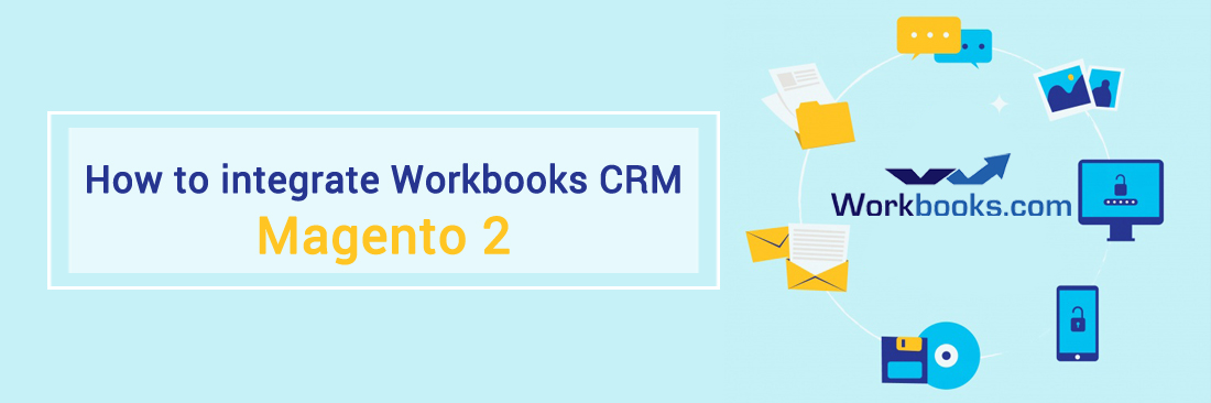How to integrate Workbooks CRM with Magento 2