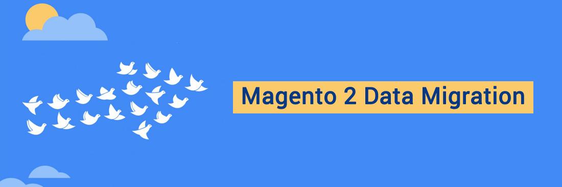 Magento 2 Migration - Magento 2 Data Migration