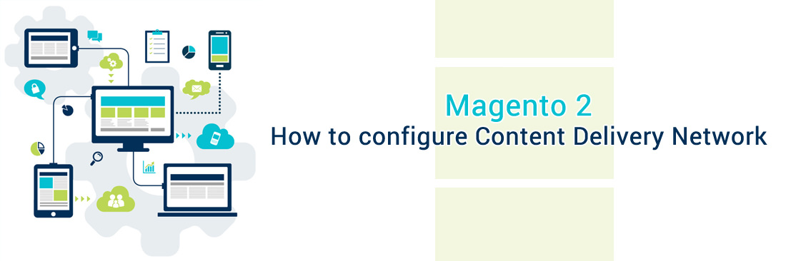 How to Configure Content Delivery Network (CDN) in Magento 2