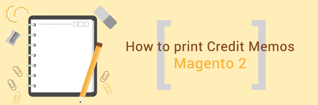 How to Print Credit Memos in Magento 2