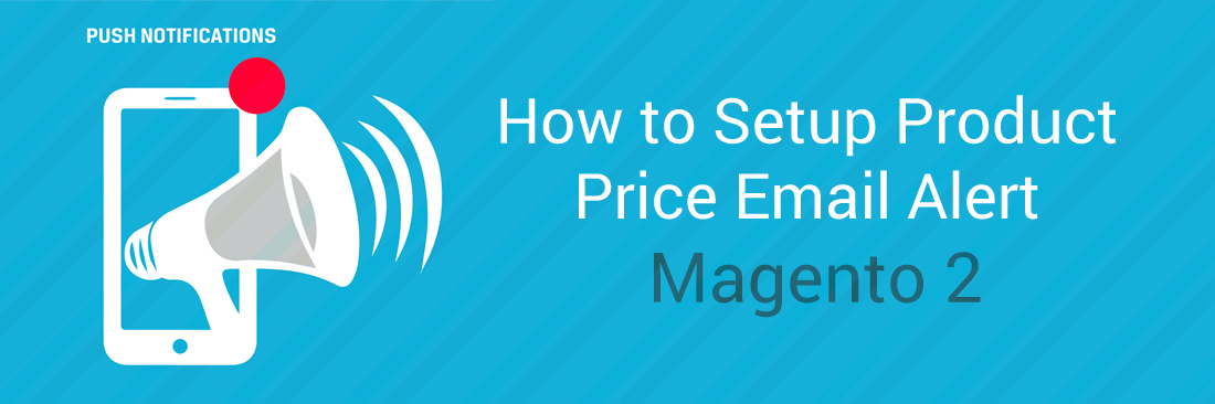 How to Setup Product Price Email Alert
