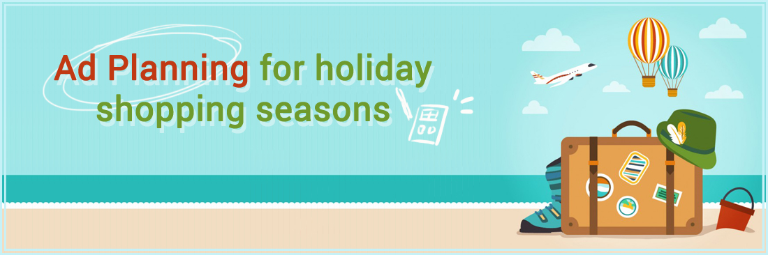 Ad Planning for holiday shopping seasons