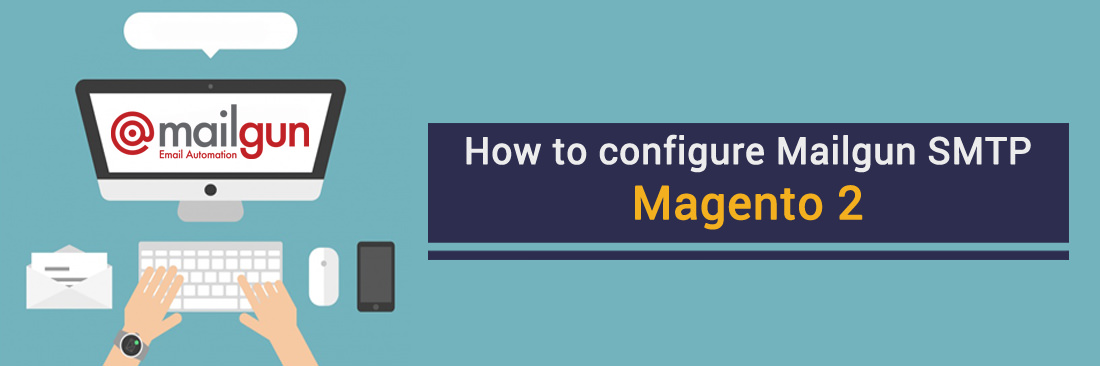 How to configure Mailgun SMTP in Magento 2