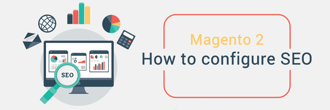 Magento SEO settings:  Step by step SEO tutorial