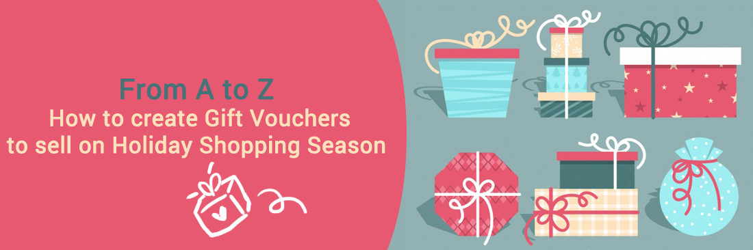 From A to Z: How To Create Gift Vouchers to Sell on Holiday Shopping Season