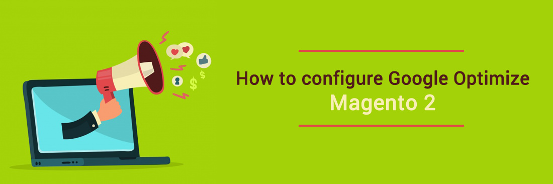 How to Configure Google Optimize on Magento 2