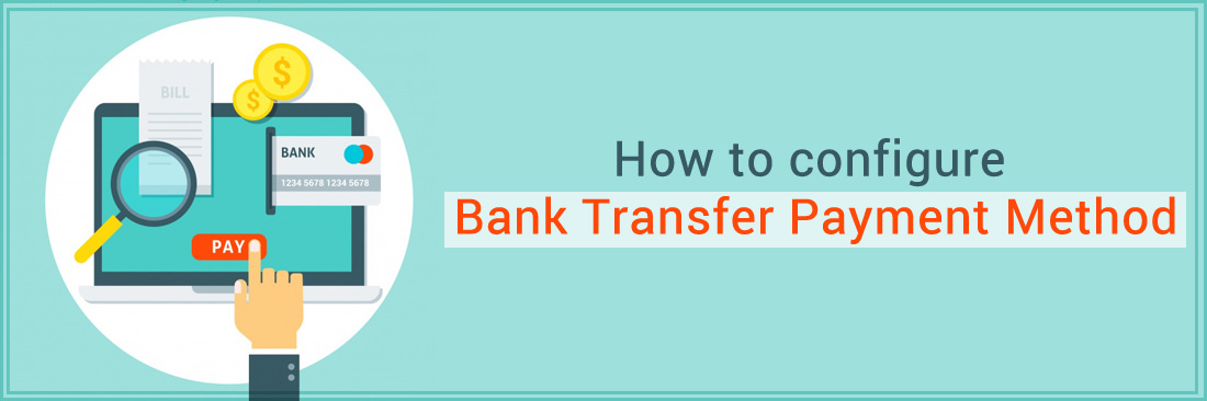 Configure Bank Transfer Payment Method