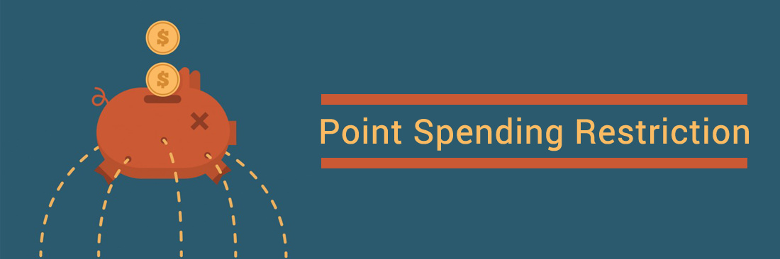 Point Spending Restriction