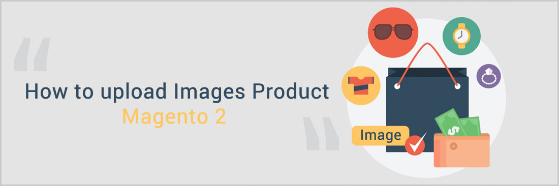 How to upload Images Product in Magento 2