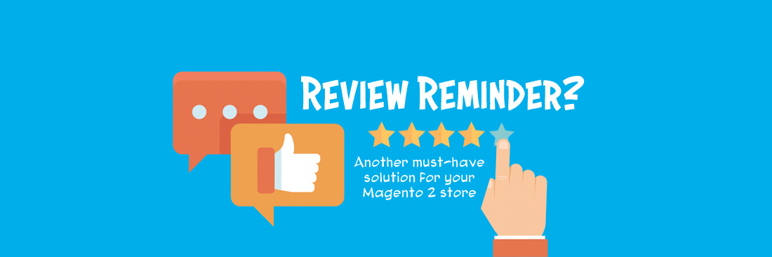 Magento 2 Review Reminder revamps your brand