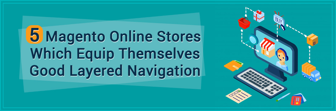 5 Magento Online Stores Which Equip Themselves Good Layered Navigation