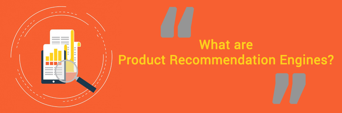 What are Product Recommendation Engines?