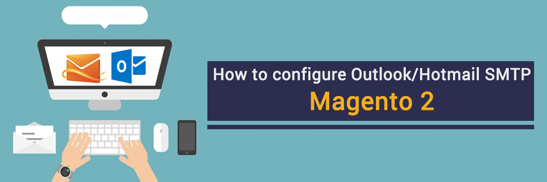 How to configure Outlook/Hotmail in Magento 2