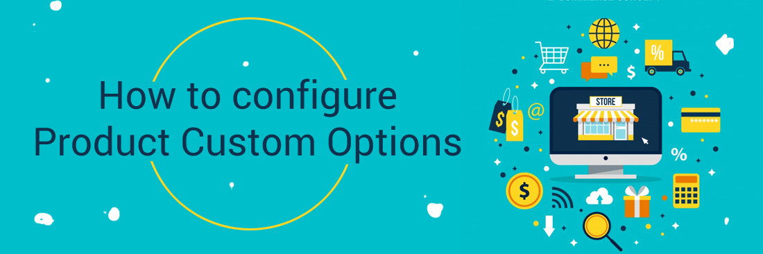 How to Configure Product Custom Options