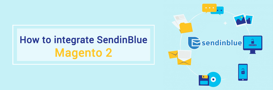 How to integrate SendinBlue with Magento 2
