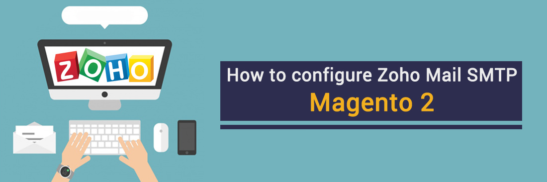 How to configure Zoho Mail in Magento 2