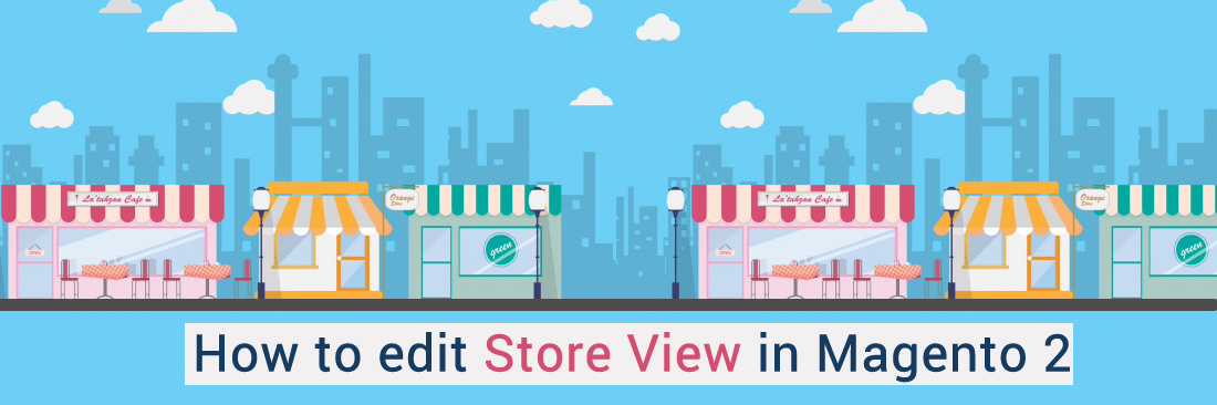 How to Edit Store View
