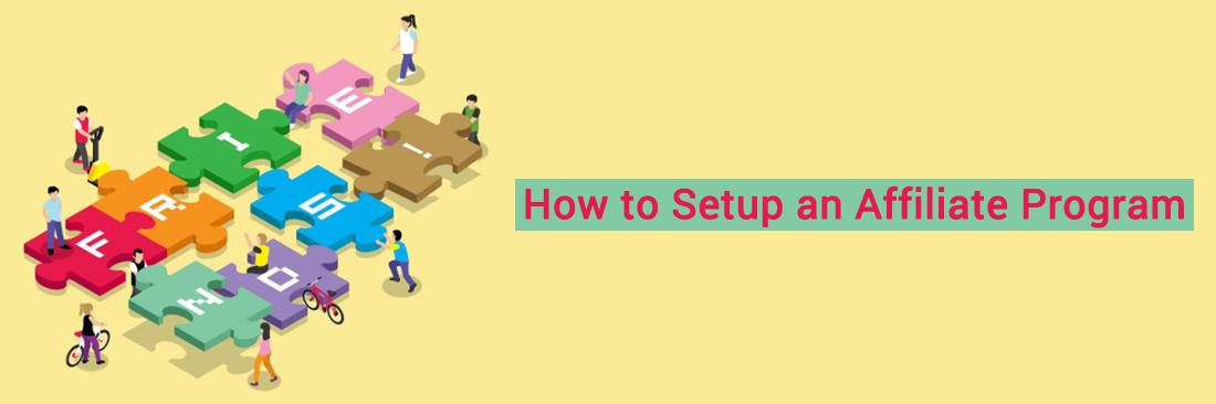 How to Setup an Affiliate Program