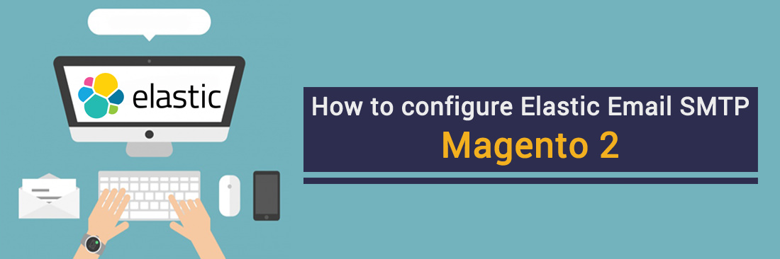 How to configure Elastic Email SMTP in Magento 2