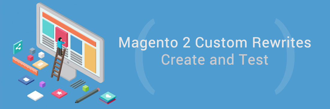 Magento 2 Custom Rewrites: Create and Test