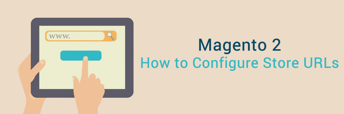 How to Configure Store URLs in Magento 2