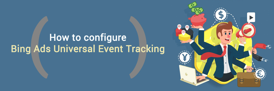 How to configure Bing Ads Universal Event Tracking on Magento 2