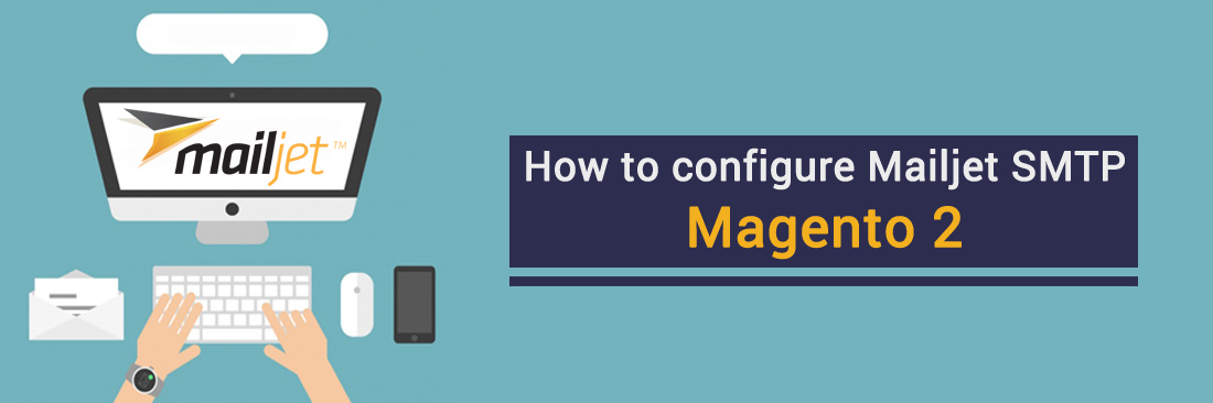 How to configure MailJet SMTP in Magento 2