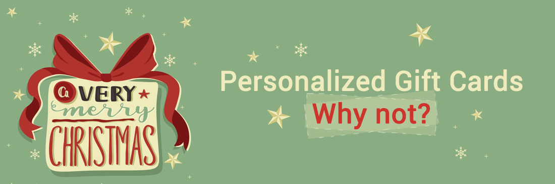 Personalized Gift Cards - Why not?