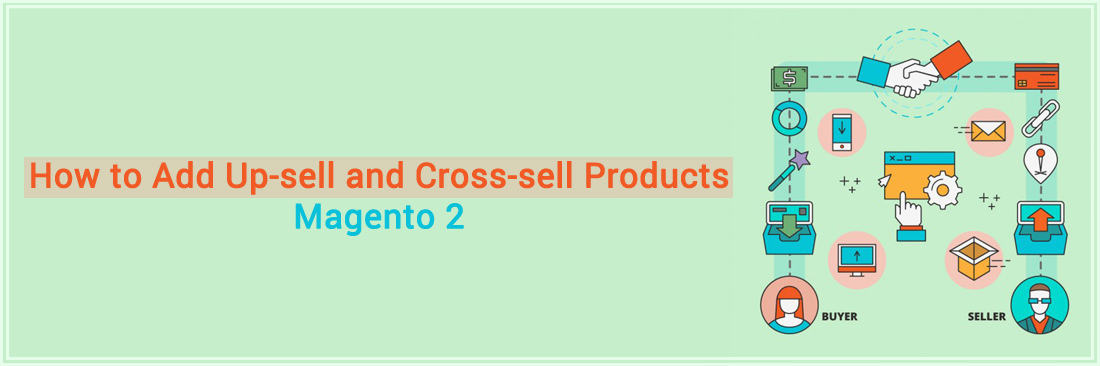 How to Add Up-sell and Cross-sell Products in Magento 2?