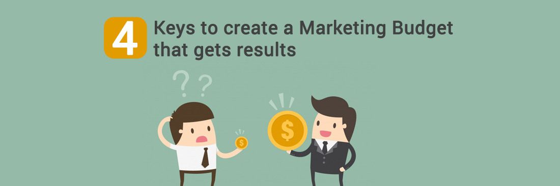 4 Keys to Create a Marketing Budget that Gets Results