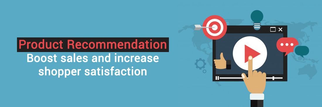 Product Recommendation - Boost sales and increase shopper satisfaction