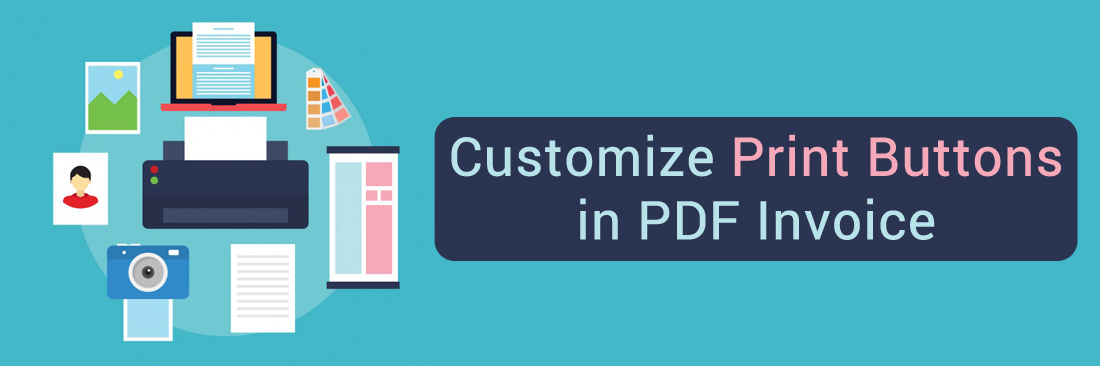 Customize Print Buttons in PDF Invoice