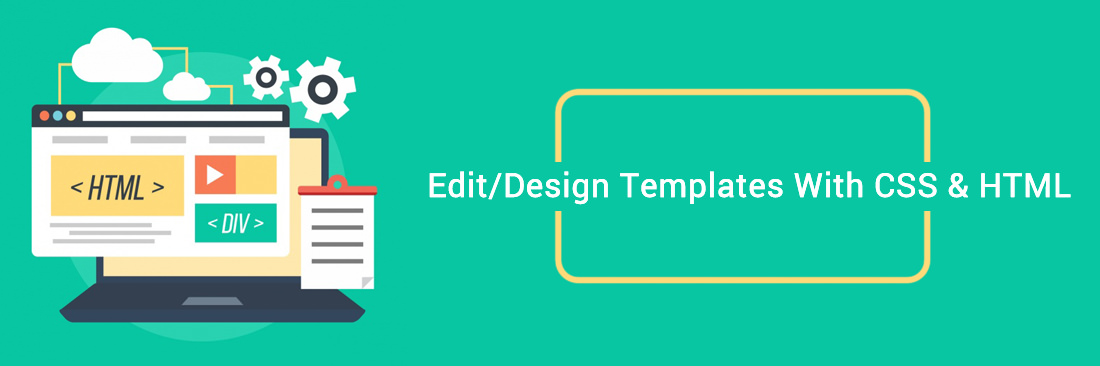 Edit/Design Templates With CSS & HTML