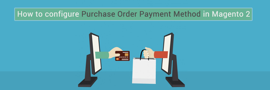 How to Configure Purchase Order Payment Method in Magento 2