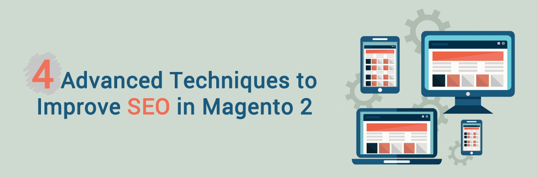 4 Advanced Techniques to Improve SEO in Magento 2