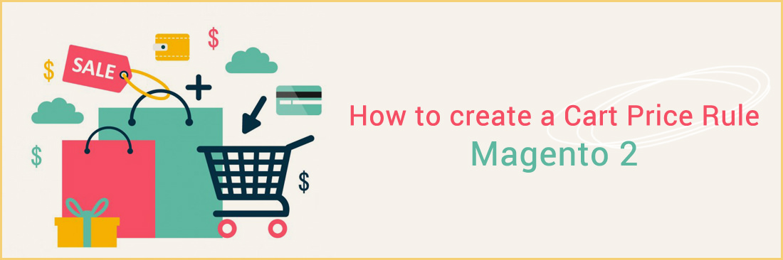 How to Setup Promotions / Cart Price Rules in Magento 2