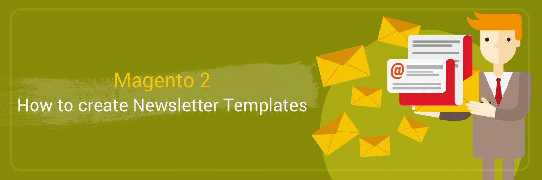 How To Create Newsletter Templates In Magento Tutorials Mageplaza - Magento newsletter templates