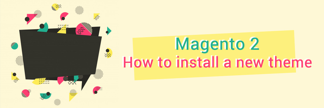 How to Install a New Theme in Magento 2 - Tutorials – Mageplaza